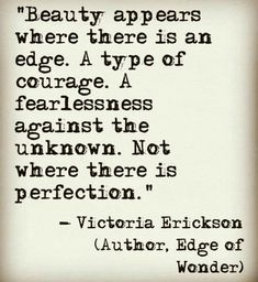 Victoria Erickson, Edge of Wonder Poetry Quotes, Words Quotes, Wise Words, Me Quotes, Sayings, Great Quotes, Quotes To Live By, Inspirational Quotes, Victoria Erickson