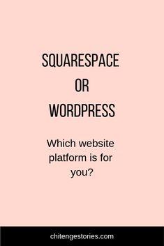 WordPress or Squarespace - Chitenge Stories Make Money Blogging, How To Make Money, Business Tips, Online Business, Build Your Own Website, Website Maintenance, Hosting Company, Online Entrepreneur, Wordpress Plugins