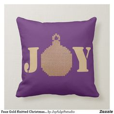 Shop Faux Gold Knitted Christmas Ornament I Joy Purple Throw Pillow created by Joyfulgiftstudio. Knit Christmas Ornaments, Christmas Pillow, Christmas Knitting, Christmas Home, Christmas Decorations, Purple Throw Pillows, Purple Accents, Purple Love, Perfect Christmas Gifts