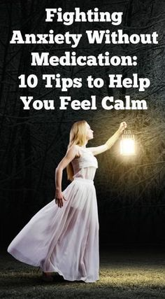 Fighting Anxiety Without Medication - 10 Tips to Help You Feel Calm ~ http://healthpositiveinfo.com/fighting-anxiety-without-medication.html #StopNauseaAnxiety