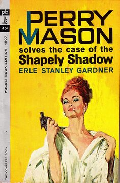 Perry Mason Shapely Shadow by Erle Stanley Gardner 1962 pulp novel cover by Robert McGinnis, girl woman dame smoking gun pistol revolver danger