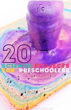 20 Science Projects for Preschoolers- Older kids will love them too!
