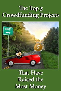The Top 5 Crowdfunding Projects That Have Raised the Most Money  http://www.wonderoftech.com/successful-crowdfunding-projects/