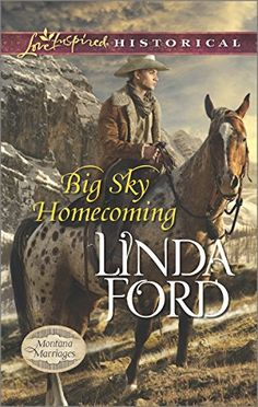 Big Sky Homecoming (Love Inspired Historical #267) by Linda Ford, Feb 2015