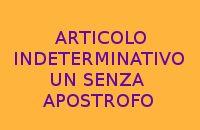 10 FRASI CON L'ARTICOLO INDETERMINATIVO UN SENZA L'APOSTROFO