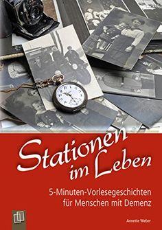 5-Minuten-Vorlesegeschichten für Menschen mit Demenz: Stationen im Leben - http://kostenlose-ebooks.1pic4u.com/2014/09/18/5-minuten-vorlesegeschichten-fuer-menschen-mit-demenz-stationen-im-leben-2/