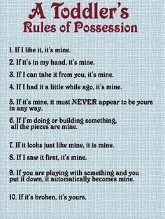 Toddlers rules Kemerans rules all the way! lol