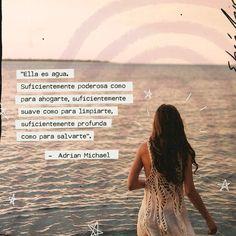 48 - ella es agua Crazy Love, Inspire Me, Self, Inspirational Quotes, Romances, Words, Captions, January, Pictures