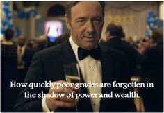 My favorite from Frank Underwood #House Of Cards