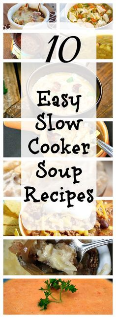 10 Easy and delicious Crockpot Soup Recipes your whole family will enjoy and great to bring to a gathering or potluck this Fall!