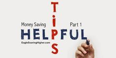 Want to save money? 4 Money Saving Tips #EagleSoaringHigher #HelpfulMoneySavingTips #SaveMoney http://wp.me/p6odYK-bW