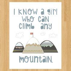 I know a girl who can climb any mountain. by mkatsafar on Etsy, $7.10