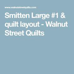 Smitten Large #1 & quilt layout - Walnut Street Quilts