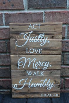 Wooden Sign- Pallet Art: Act Justly, Love Mercy, Walk Humbly Pallet Projects Signs, Pallet Crafts, Pallet Art, Pallet Signs, Wood Crafts, Diy Crafts, Pallet Ideas, Handmade Crafts, Diy Wood