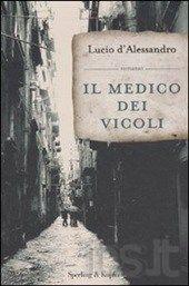 Il medico dei vicoli  AutoreD'Alessandro Lucio