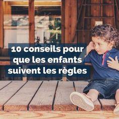 EDUCATION POSITIVE : 10 CONSEILS POUR QUE LES ENFANTS SUIVENT LES RÈGLES.
