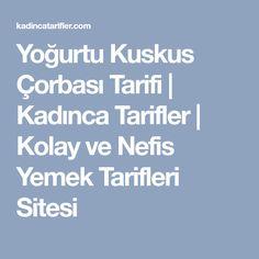Yoğurtu Kuskus Çorbası Tarifi | Kadınca Tarifler | Kolay ve Nefis Yemek Tarifleri Sitesi