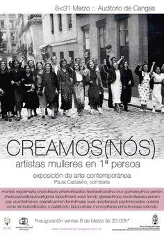 CREAMOS(NÓS) Artisa mulleres en 1ª persona. 8 marzo 2013 Cangas. Comisaria @paulacabaleiro