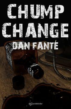 Chump Change. Dan fante
