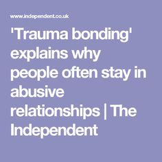 'Trauma bonding' explains why people often stay in abusive relationships Dysfunctional Relationships, Abusive Relationship, Toxic Relationships, Healthy Relationships, Ptsd, Trauma, Victim Blaming, Health Anxiety, Narcissistic Sociopath