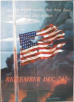 American Propaganda Poster -- Harnesses a quote from the Gettysburg Address and applies it to the Pearl Harbor attack. From the Truman Presidential Library Web Site