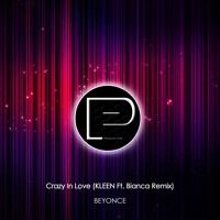 Beyonce - Crazy In Love (KLEEN Ft. Bianca Remix) [FREE DOWNLOAD] by Promotion Pimps on SoundCloud