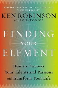 Sir Ken Robinson'S  FINDING YOUR ELEMENT, presently in Trade Paperback is hitting National Bestsellers Lists.