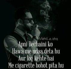 Nice line. But smoking kills Shyari Quotes, Poetry Quotes, Hindi Quotes, Urdu Poetry, Quotations, Qoutes, Smoking Cigarettes Quotes, Smoking Cigarettes Photography, Cigarette Quotes
