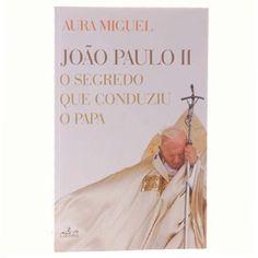 JOÃO PAULO II - O segredo que conduziu o Papa  Aura Miguel, jornalista portuguesa de uma honestidade rara e com uma profunda competência religiosa, apresenta-nos uma reconstrução rigorosa do segredo de Fátima, que percorre o pontificado de João Paulo II como uma dramática chave de interpretação...