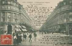 Paris Unplugged always has wonderful pictures, but this one may be the best. The postcard itself, with l'Avenue de l'Opéra on a rainy day, is interesting enough on its own. But the text makes it even better. (Apparently, writing on the image rather than on the back of the card was fashionable in the early 20th century.)  The sender starts off by noting the results of the university entrance exam for the humanities/philo section: the recipient of the card, a high school friend, w