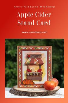 How to make the Apple Cider Stand Card using the Lemonade Stamp and Die Set from The Maker's Movement. @jointhemakersmovement #appleciderstand #fall Best Pumpkin, Creative Workshop, Autumn Garden, Fall Diy, Decoration, Apple Cider, Autumn Leaves, Lemonade, Paper Crafts