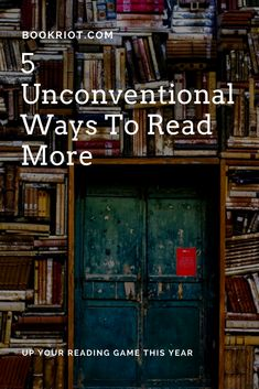 5 unconventional ways to read more this year.