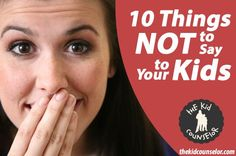 10 Commenly used phrases parents say to their kids and the Play Therapy based alternative with a short explanation of why it is more effective. 10  Things not to say to your kids by Brenna Hicks via The Kid Counselor.