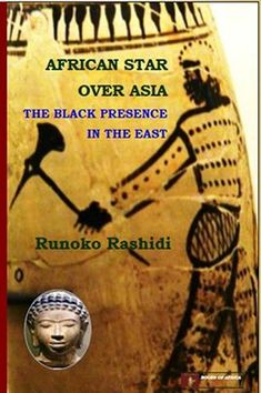 Dr. Rashidi's newest book, African Star Over Asia: The Black Presence in the East, has finally arrived. It is the most comprehensive single book on the subject ever produced. It is 400 pages, with more than seventy stunning photographs. It includes much of Runoko's revised essays on Asia and much work never before published.