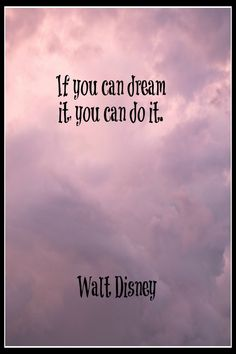 If you can dream it, you can do it. Life Quotes To Live By, Love Quotes, Inspire Quotes, Dream It Do It, Inspirational Articles, Romance, Disney Quotes, Meaningful Quotes, Messages