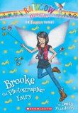 The Fashion Fairies #6: Brooke the Photographer Fairy: A Rainbow Magic Book