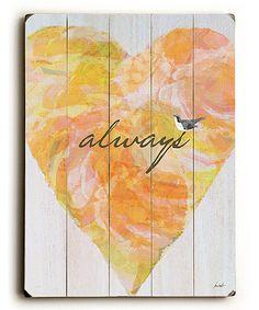 Look what I found on #zulily! 'Always' Heart Wall Art #zulilyfinds