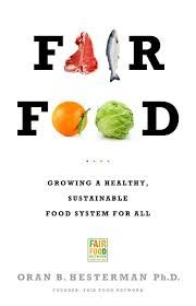 The system and its dysfunctions -- The problem is -- Principles of a fair food system -- Fair food system -- Strength through diversity -- Nurturing the land that feeds us -- Feeding the green economy -- From conscious consumer to engaged citizen -- Becoming a fair food activist -- Institutional change -- Shifting public policy -- Resources.