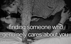 finding someone who genuinely cares about you.