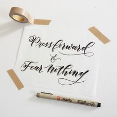 Press forward and fear nothing. #letteritmay by ep_lettering