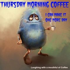 We have 40 Good Morning Thursday quotes to get your ready for the day. Thursday is just one step closer to the weekend so that should make these quotes that much better. Check these out and share with others! Funny Thursday Images, Happy Thursday Quotes, Thursday Humor, Hello Thursday, Thirsty Thursday, Good Morning Thursday, Good Morning Good Night, Cute Monsters, Little Monsters