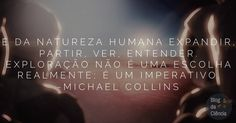 """""""É da natureza humana expandir, partir, ver, entender. Exploração não é uma escolha realmente; é um imperativo."""" 🚀🔭🌌🤔 — Michael Collins ➡️ Você concorda? Deixe o seu comentário e marque seus amigos!  #sciquote #espaço #PartiuMarte #MichaelCollins"""