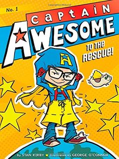 Captain Awesome to the Rescue! by Stan Kirby http://www.amazon.com/dp/1442435615/ref=cm_sw_r_pi_dp_-klKvb1JSQF1G