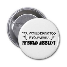 Drink Too - Physician Assistant Pins