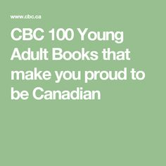 CBC 100 Young Adult Books that make you proud to be Canadian