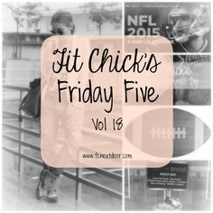 Friday Five – Vol 18