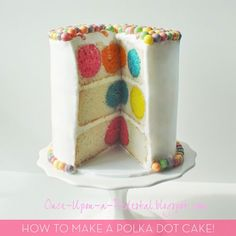 How To Make A Polka Dot Birthday Cake. When you click on this pin, you'll see Once-upon-a-pedestal. Click on that and it takes you to this beautiful cake!!