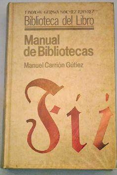 Manual de Bibliotecas de Manuel Carrión Gutiez. FGSR, 2002. ISBN 9788486168797 #bibliotecas #ManuelCarrión