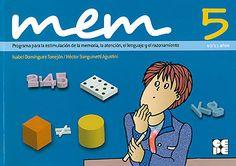Mem 5 : Programa para la estimulación de la memoria, la atención, el lenguaje y el razonamiento. 10-11 años. Isabel domínguez Torrejón. Editorial CEPE, 2011