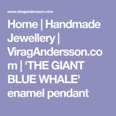 Home   Handmade Jewellery   ViragAndersson.com   'THE GIANT BLUE WHALE' enamel pendant Chunky Jewelry, Statement Jewelry, Empress Of The Seas, Blue Whale, Coral Blue, Short Necklace, Enamel Jewelry, Deep Blue, Sea Shells